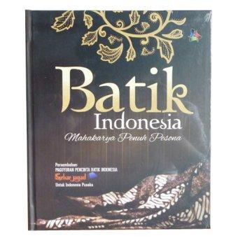 Prenada - Batik Indonesia : Mahakarya Penuh Pesona - Murdijati Gardjito