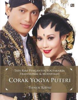 Gramedia Buku Hobi & Minat Tata Rias Pengantin Yogyakarta - Tradisional & Modifikasi : Corak Yogya Puteri