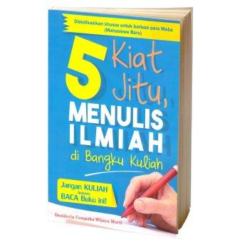 Buku Kita 5 Kiat Jitu Menulis Ilmiah di Bangku Kuliah