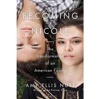 Becoming Nicole: The Transformation of an American Family (Intl)