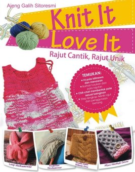 Galangpress Knit It Love It Rajut Cinta Rajut Unik