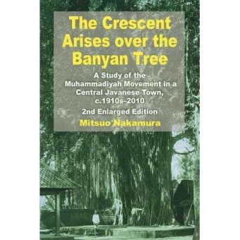 Periplus - The Crescent Arises Over the Banyan Tree: A Study of the Muhammadiyah Movement in a Central Javanese Town