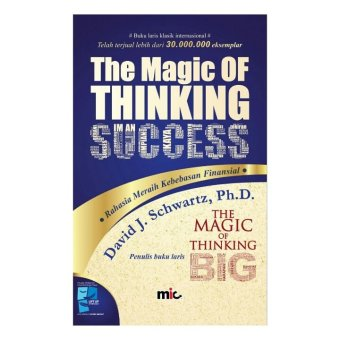 MIC Publishing Buku The Magic of Thinking Success - David J. Schwartz, Ph.D.