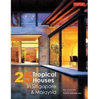 Periplus - 25 Tropical Houses in Singapore & Malaysia