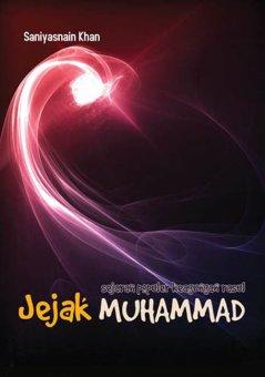Nuansa Cendekia - Jejak Muhammad: Sejarah Populer Keagungan Rasul
