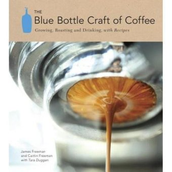 Periplus - The Blue Bottle Craft of Coffee: Growing
