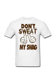 Men's DO NOT SWEAT MY SWAG Custom T-Shirt for White (Intl)