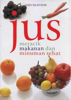Nuansa Cendekia Jus: Meracik Makanan dan Minuman Sehat