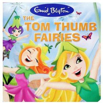 Buku Anak Genius Enid Blyton : The Tom Thumb Fairies