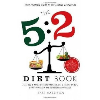 Periplus - The 5:2 Diet Book - Feast for 5 Days a Week and Fast for Just 2 to Lose Weight
