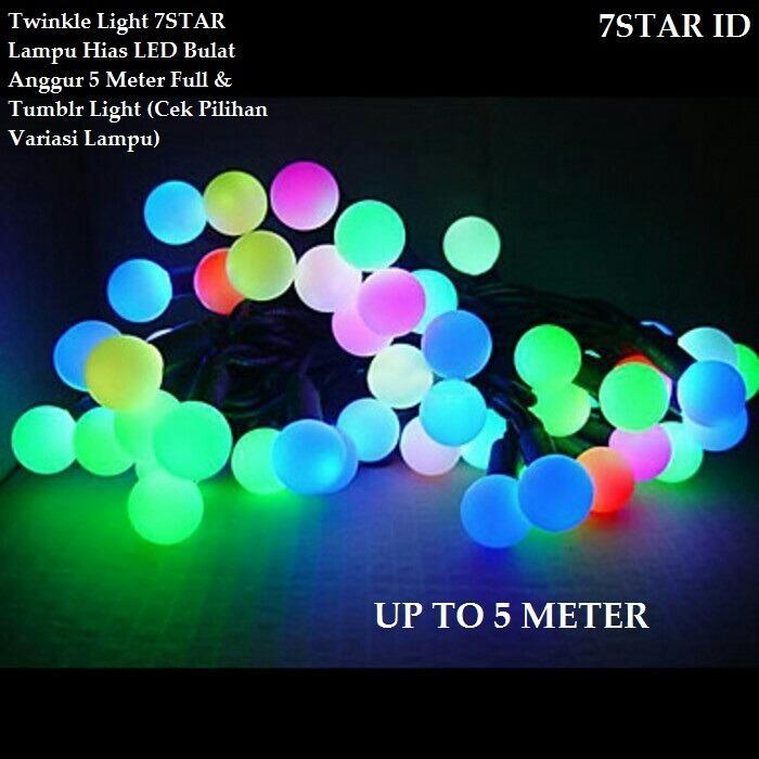 Twinkle Light 7STAR Lampu Hias LED Bulat Anggur 5 Meter Full & Tumblr Light (Cek Pilihan Variasi Lampu)