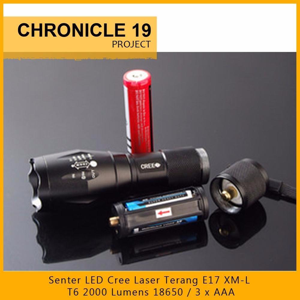Senter LED Cree Laser Terang E17 XM-L T6 2000 Lumens 18650 / 3 x