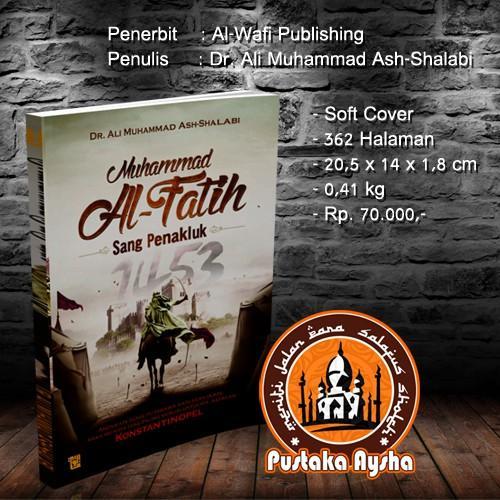 Muhammad Al Fatih Sang Penakluk Konstantinopel - Al Wafi - Pustaka Aysha