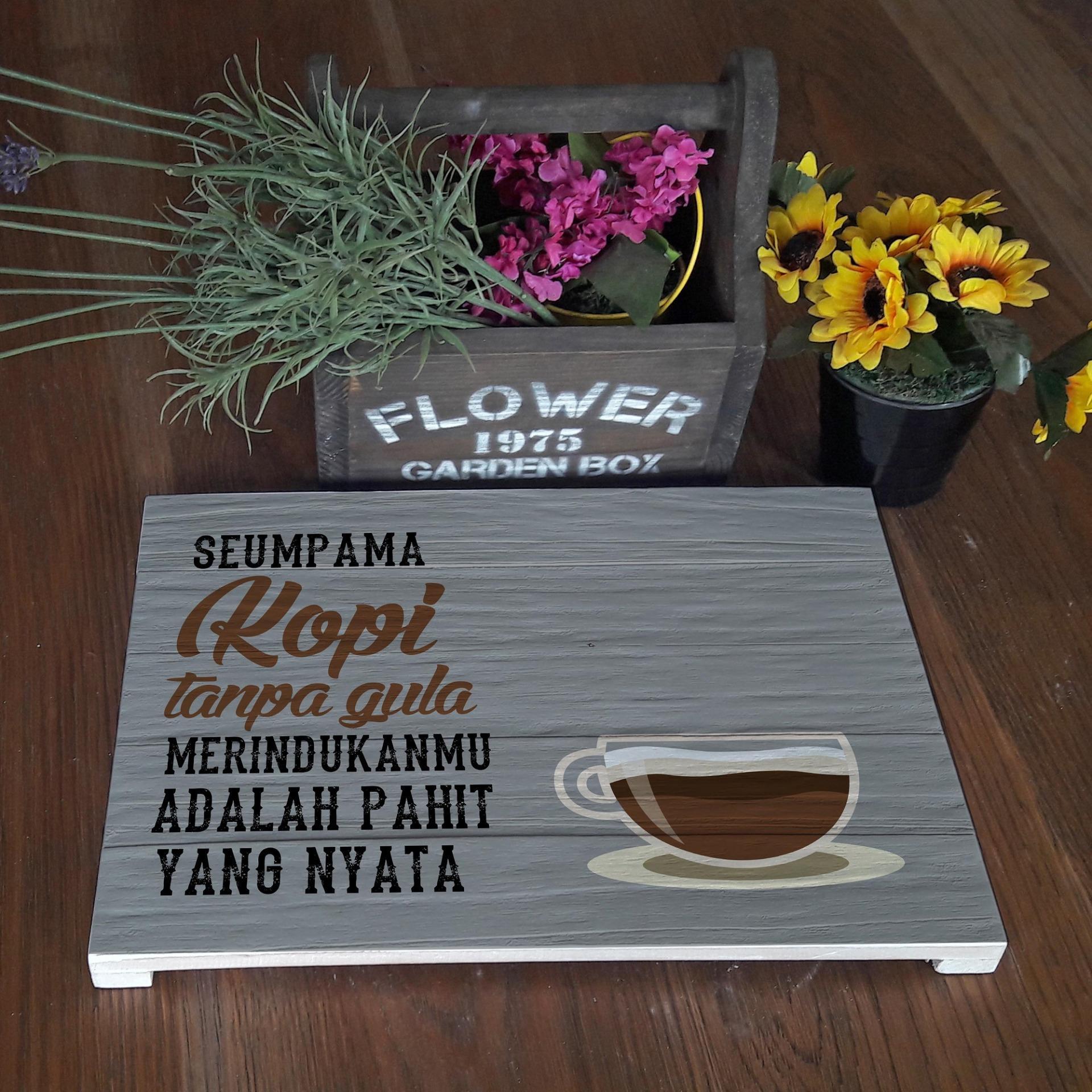 Hiasan Dinding Poster Kayu Solid Funny Coffee Quotes