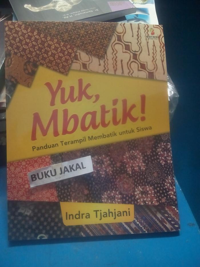Diskon 10% Buku Yuk Mbatik Panduan Terampil Membatik Untuk Siswa Ik - ready stock