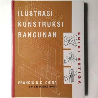 Erlangga Buku - Ilustrasi Konstruksi Bangunan Ed. 3 Francis D.K. Ching