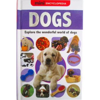 Harga Hellopandabooks - Mini Encyclopedia DOGS (Explore the wonderful world of dogs)