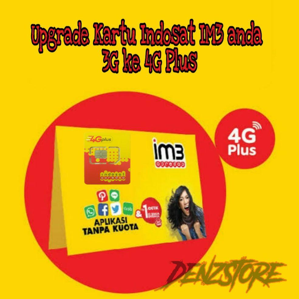 kartu upgrade im3 3g ke 4g plus upgrade kartu indosat im3 ooredoo.