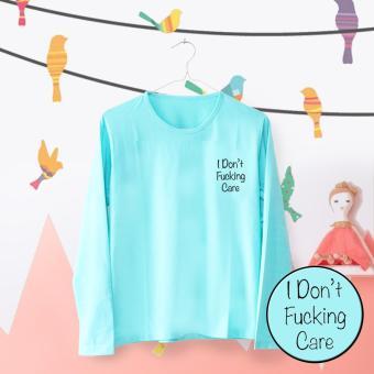 INC Tumblr Tee / T-Shirt / Kaos Wanita Lengan Panjang I Dont